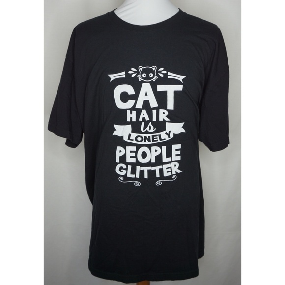 Cat Hair Is Lonely People Glitter T Shirt 3xl